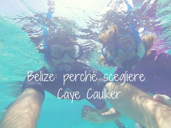 Belize- perchè scegliere Caye Caulker